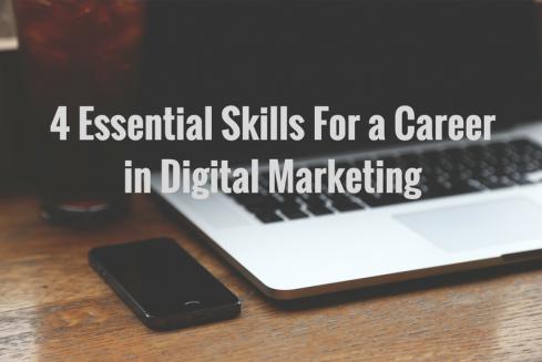 4 Essentials Skills for a Career in Digital Marketing